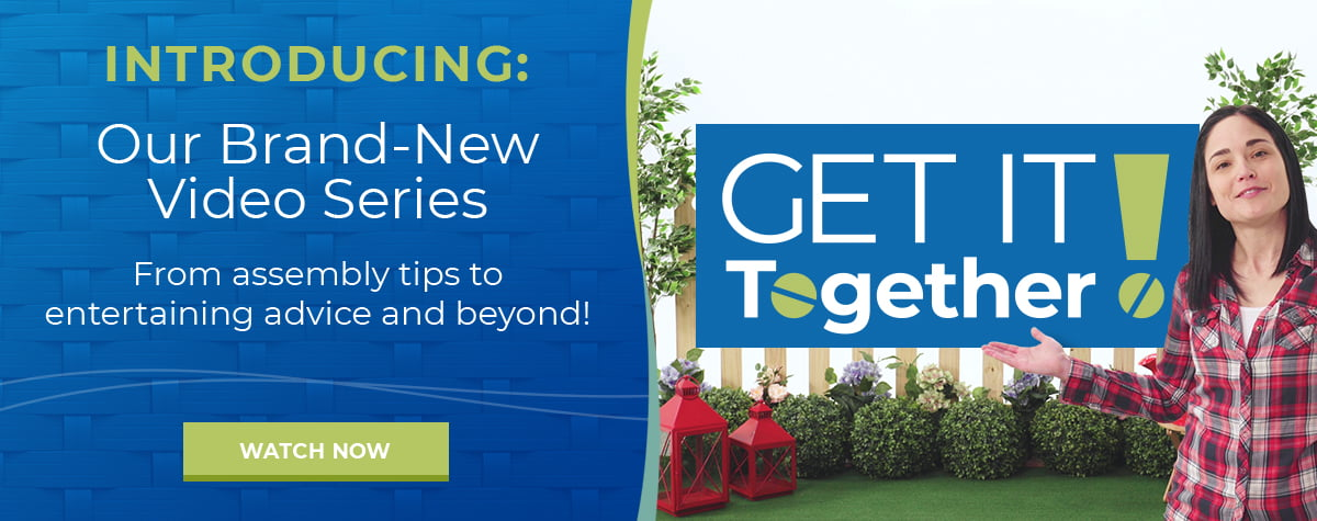 Introducing our brand-new video series. From assembly tips to entertaining advice and beyond! Watch now.