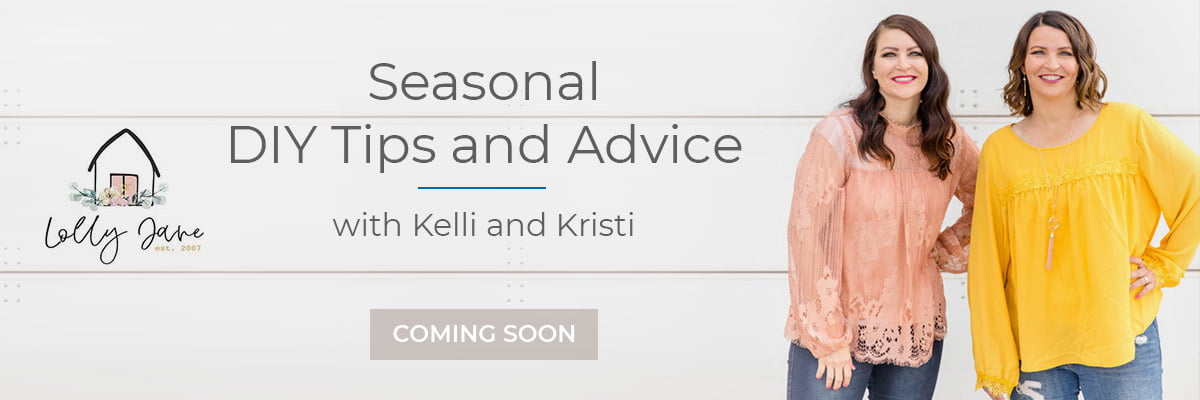 Season DIY Tips and Advice with Kelli and Kristi