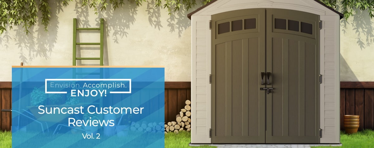 Suncast Customer Reviews Vol. 2