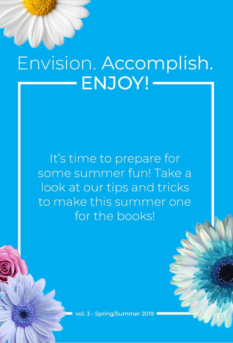 Envision. Accomplish. Enjoy! Vol. 3, Summer
