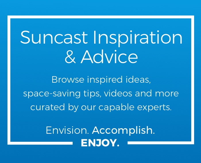 Suncast Inspiration and Advice
