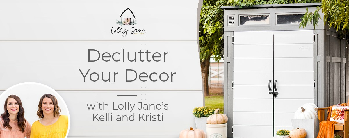 Declutter Your Decor with Lolly Jane's Kelli and Kristi