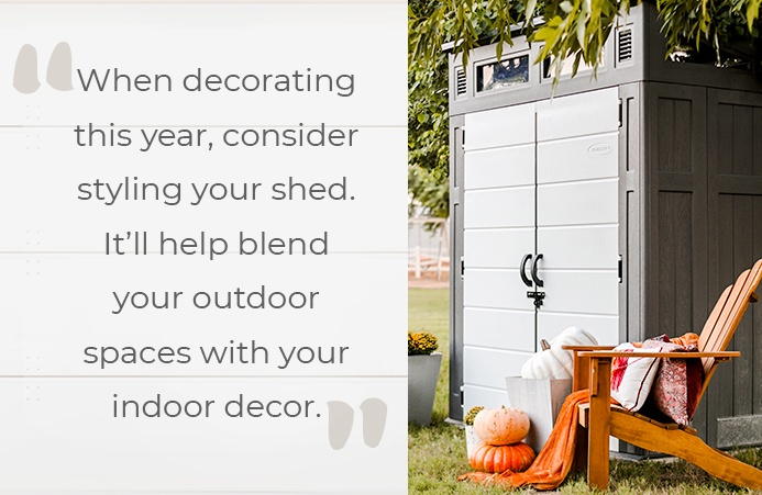 When decorating this year, consider styling your shed. It'll help blend your outdoor spaces with your indoor decor.