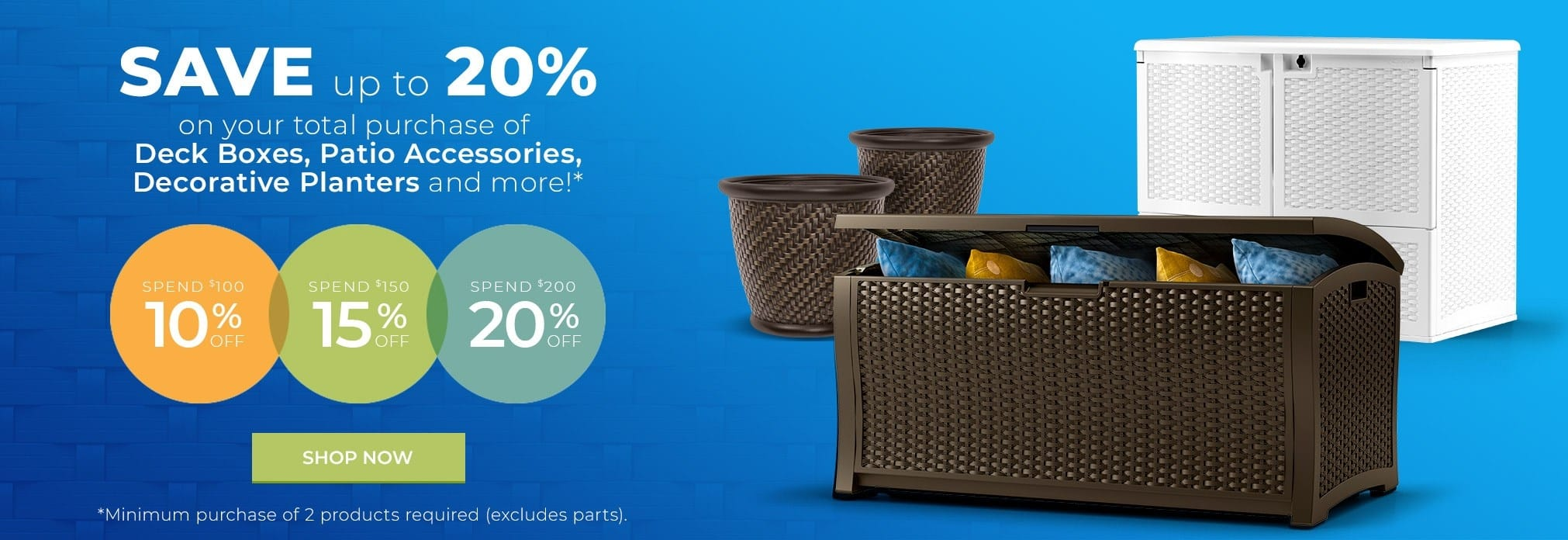 Save up to 20% on deck boxes, patio accessories, decorative planters and more