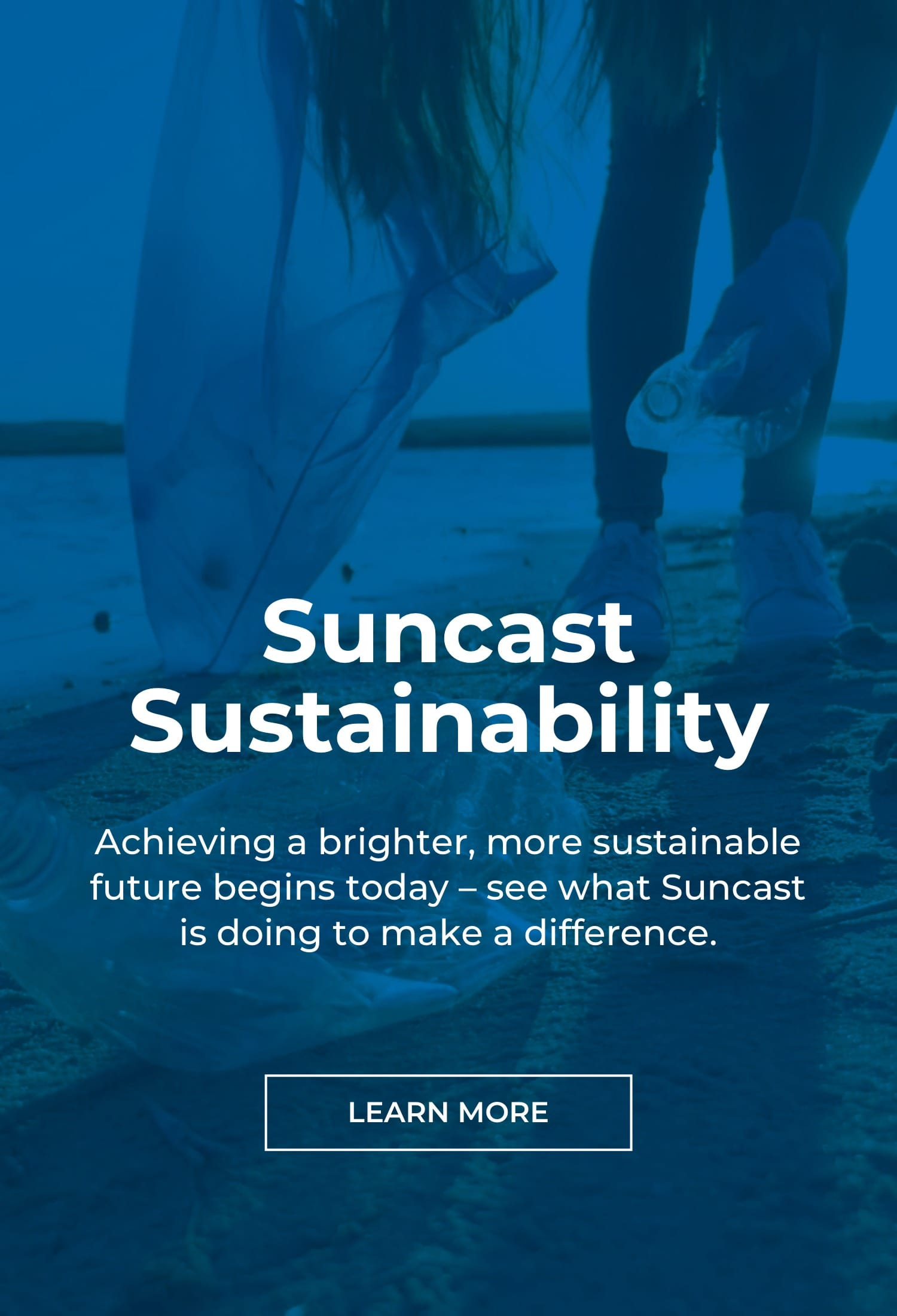 See what Suncast is doing to achieve a brighter, more sustainable future.
