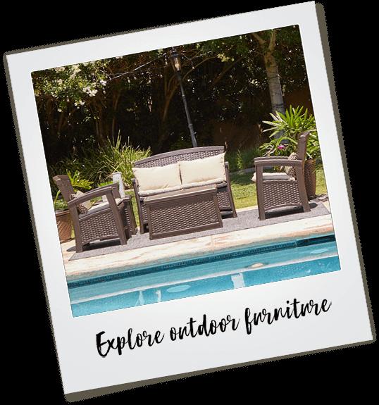 Explore outdoor furniture