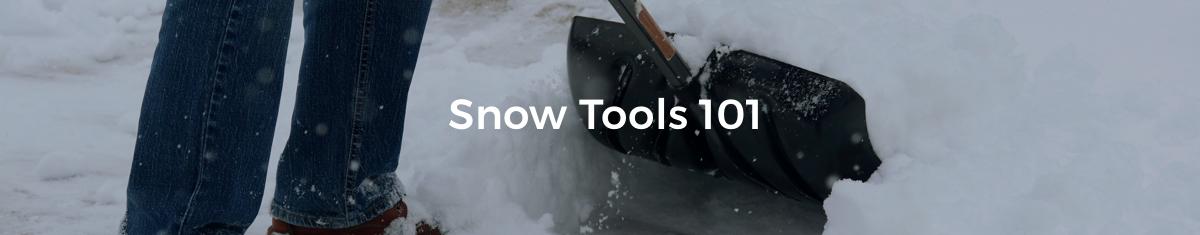 Snow Tools 101