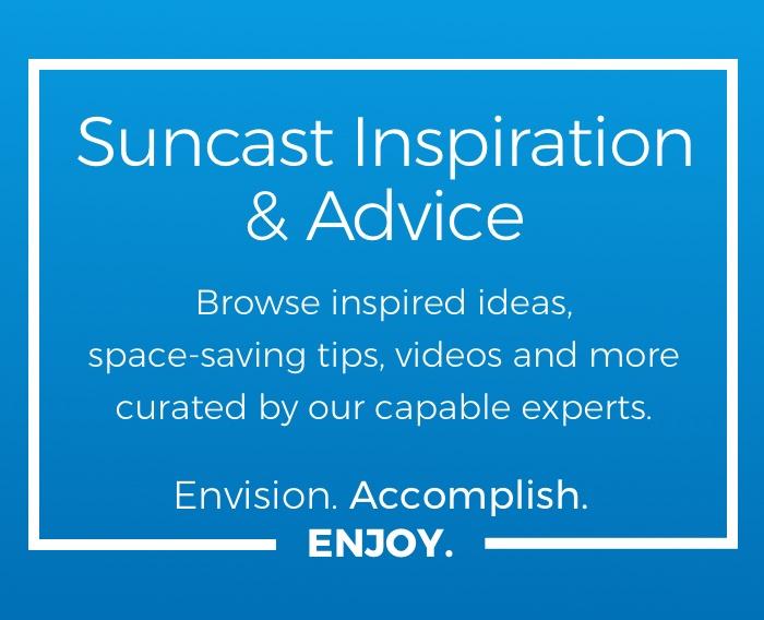 Suncast Inspiration and Advice